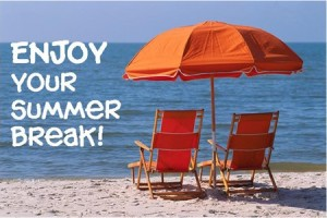 Enjoy Your Summer Break